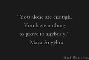 Maya angelou you are enough picture quote