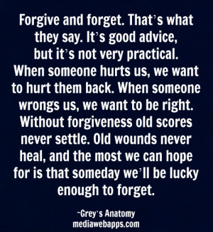 ... never settle. Old wounds never heal, and the most we can hope for is