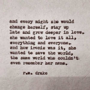 Love fiercely. R.M. Drake