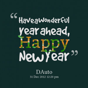 Quotes Picture: have a wonderful year ahead, happy new year