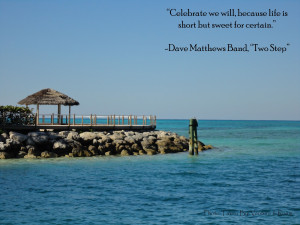Words to Live By: Dave Matthews Band Quote