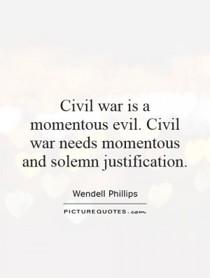 War Quotes Civil War Quotes Wendell Phillips Quotes