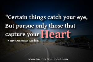 Native American Wisdom- Pursue Your Heart