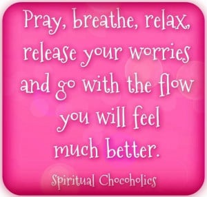 Relax quote via www.Facebook.com/SpiritualChocoholics