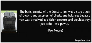 The basic premise of the Constitution was a separation of powers and a ...