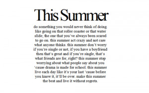 Summer should follow this quote. This quote is the RULE for summer and ...