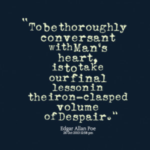 ... , is to take our final lesson in the iron-clasped volume of Despair