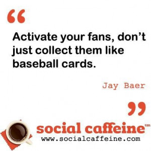 Activate your fans. #SocialCaffeine #Quotes