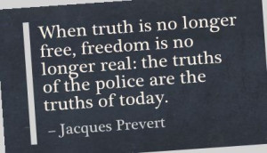 ... real the truth of the police are the truths of today ~ Freedom Quote