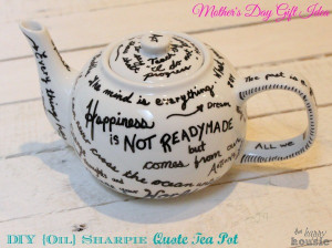 DIY-Oil-Sharpie-Quote-Tea-Pot-Mothers-Day-Gift-Idea-at-The-Happy ...