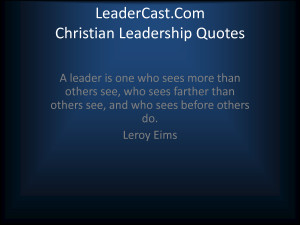 ... Than Others See,And Who Sees Before Others Do ~ Leadership Quote
