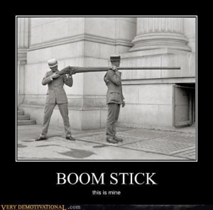 Boom stick- this is mine.