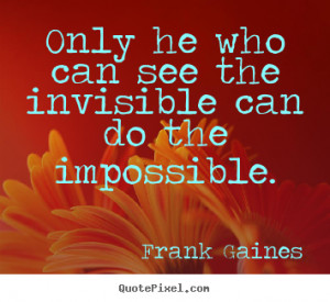 remember he can do the impossible