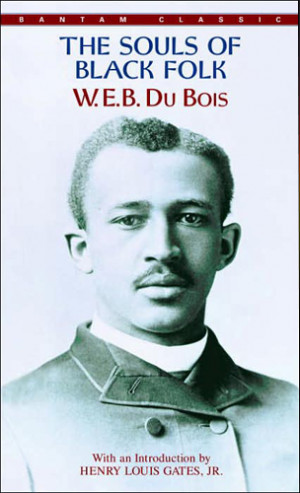 Book Review: The Souls of Black Folk by WEB Du Bois (1903)