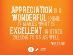 Appreciation is thankful recognition; it is estimating the qualities ...
