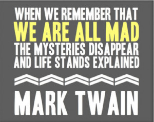 Mark Twain Mad Quote