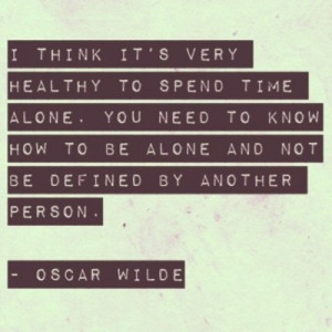 Oscar Wilde could have told me all along, but I had to learn this by ...