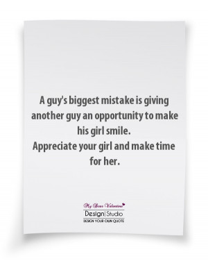 ... To Make His Girl Smile. Appreciate Your Girl And Make Time For Her