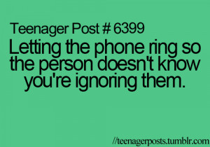 ... the phone ring so the person doesn't know you're ignoring them