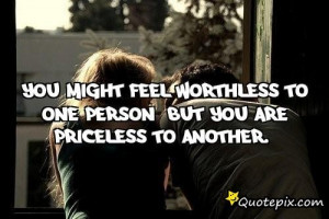 You Are Worthless Quotes You might feel worthless to