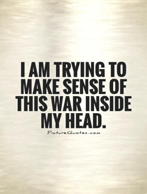 Confused Quotes War Quotes Thinking Quotes Head Quotes
