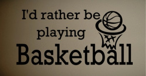 ... Quote Vinyl Rather Be Playing Basketball Kids Wall Quote Art Decal