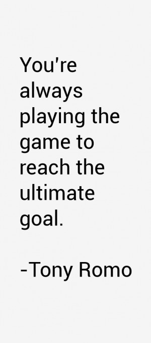 Tony Romo Quotes & Sayings