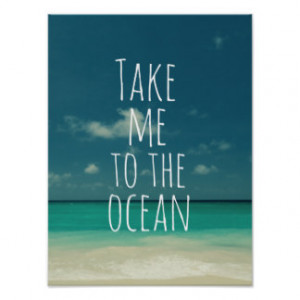 Take Me to the Ocean Quote Posters