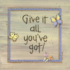 Give It All You've Got by Karen Tribett