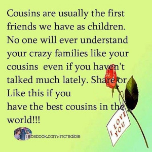 Cousins are usually the first . . . .