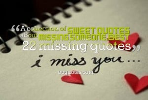 ... of sweet quotes about missing someone,Best 22 missing quotes