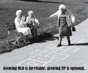 growing old is inevitable.
