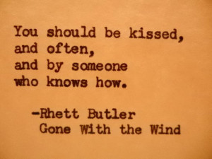 GONE WITH the WIND love quote Rhett Butler quote typography print ...