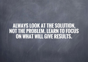 Solutions Not Problems Quotes
