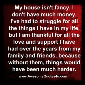 My house isn't fancy, I don't have much money,