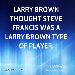isaiah-thomas-isaiah-thomas-larry-brown-thought-steve-francis-was-a ...
