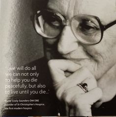 ... fantastic quotes by Dame Cicely Saunders that summed up her vision