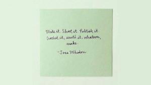 ... Write It. Shoot It. Publish It. Crochet It, Sauté It, Whatever, MAKE