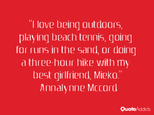 love being outdoors, playing beach tennis, going for runs in the sand ...