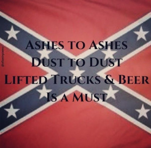 ... Quotes, Diesel Trucks Quotes, Country Life, Country Rebel Flags, Rebel