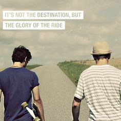 Travel Quotes: It's not the destination, but the glory of the ride ...