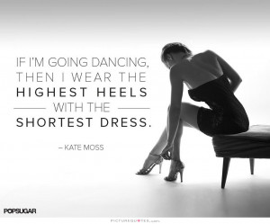 Fashion Quotes Sexy Quotes Dancing Quotes Partying Quotes Dress Quotes ...