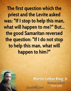 The first question which the priest and the Levite asked was: