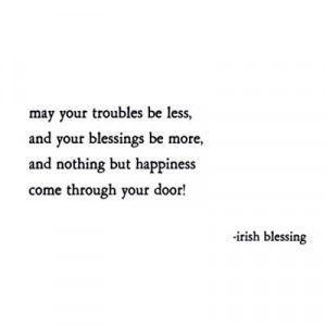 Troubles- Irish Blessing