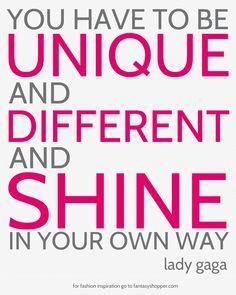 Be Unique :) #ladygaga #inspiration #quote