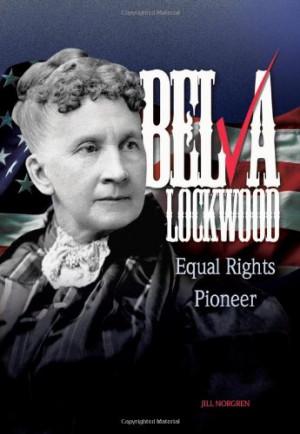 Belva Lockwood: Equal Rights Pioneer (Trailblazer Biographies)