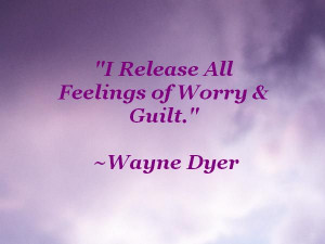 Release All Feelings of Worry and Guilt.