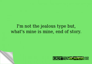 Not The Jealous Type What
