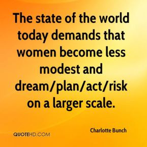 Charlotte Bunch - The state of the world today demands that women ...