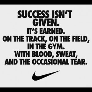 success isn't given it's earned #Nike #quotes #sports #life # ...